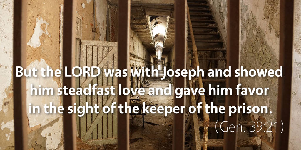 Genesis 39: But the LORD was with Joseph