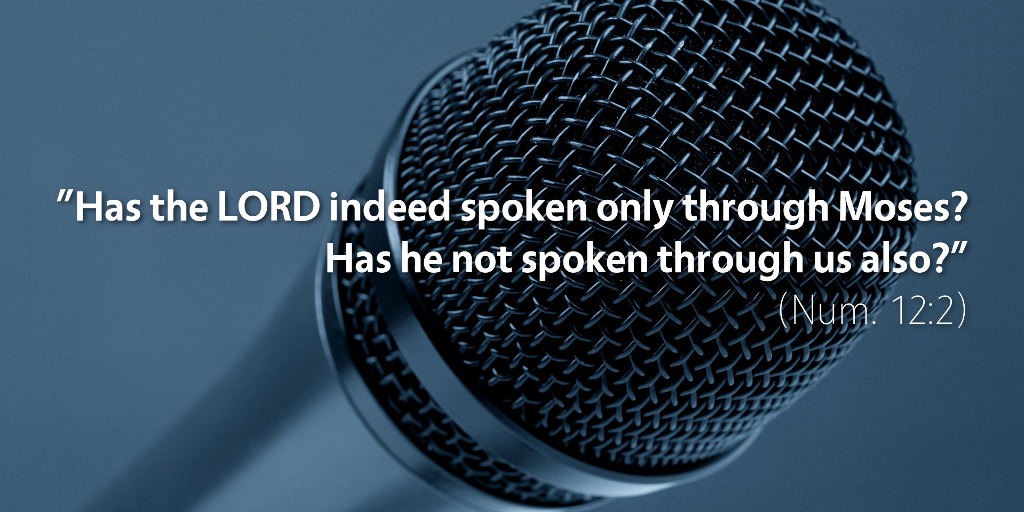 Numbers 12: Has the LORD indeed spoken only through Moses?